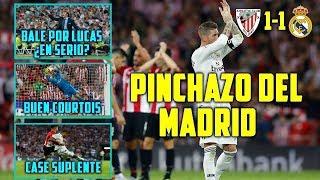 EL MADRID EMPATA EN BILBAO (1-1) | LUCAS POR BALE, CAMBIO INCOMPRENSIBLE | ISCO SALVA UN PUNTO