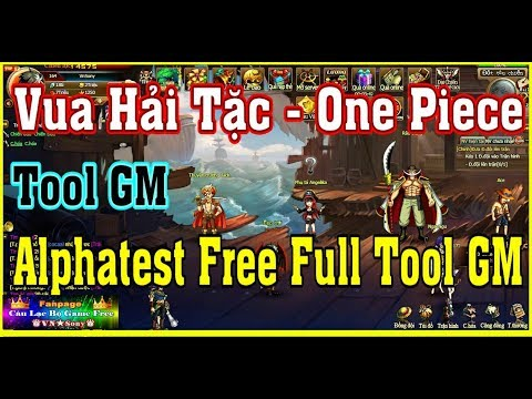 《WebGame Lậu》Vua Hải Tặc – Alphatest Free Full Tool GM – Free Full All #344
