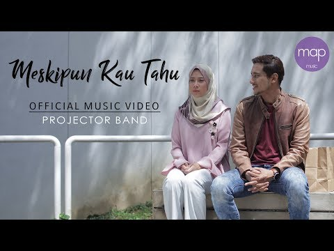 Projector Band - Meskipun Kau Tahu (Official Music Video)