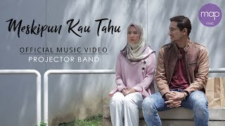 Download lagu Projector Band - Meskipun Kau Tahu (Official MV) Farah Nabila & Shah Iskandar Mp3