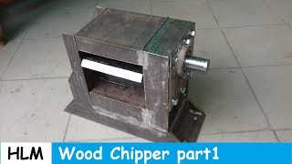 Making Wood Chipper mechanism