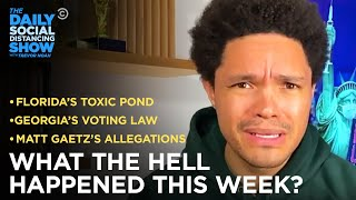 What the Hell Happened This Week? - Week of 4/5/21| The Daily Social Distancing Show