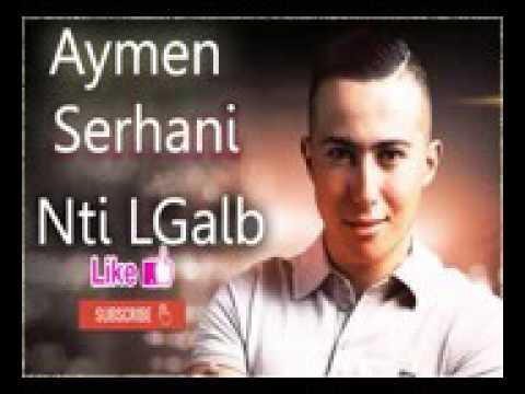 musique aymane serhani nti lgalb