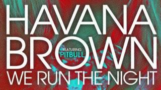 Havana Brown Ft. Pitbull - We Run The Night (Instrumental)