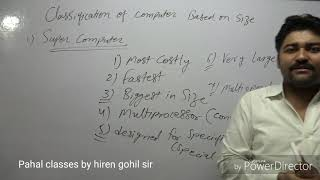 Super computer,mainframe computer,micro computer,mini computer