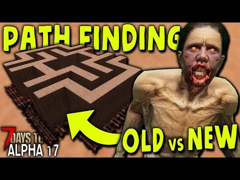 OLD ALPHA 17 PATH FINDING In The NEW ALPHA 17.1 (Old Vs NEW) | 7 Days To Die (2019 Alpha 17.1 B9)