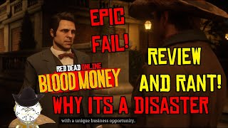 Why Red Dead Online's Blood Money DLC Is A Disaster, Epic Fail Rant And Review!