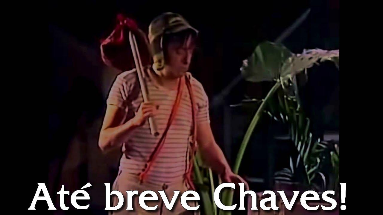 Até breve Chaves!