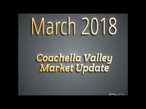 March 2018 Coachella Valley Market Update