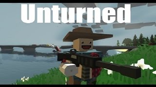 Unturned 2.2.5 Gameplay!