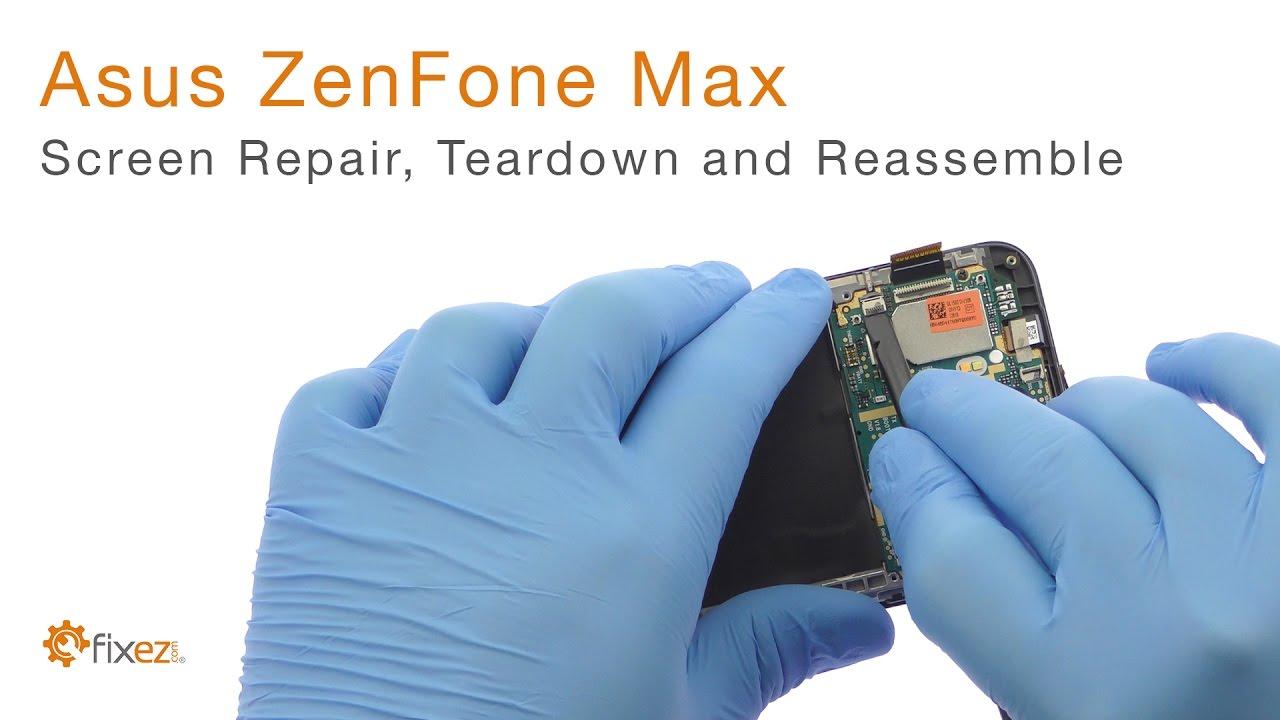 030d5928cc2 Asus ZenFone Max Screen Repair, Teardown and Reassemble - Fixez.com -  YouTube
