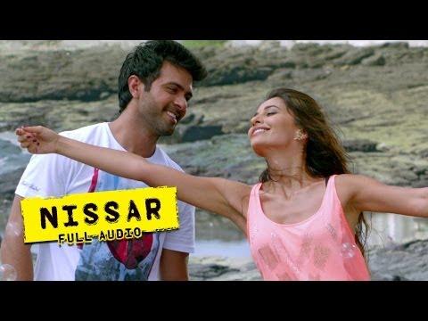 Nissar - Full Audio Song - Dishkiyaoon