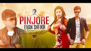 Pinjore   Evan Sheikh   Bangla New Music Video 2017