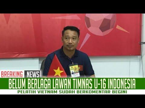 Belum Berlaga Lawan Timnas U16 Indonesia, Pelatih Vietnam Sudah Berkomentar Begini