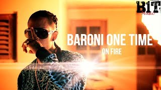 Baroni One Time - On Fire