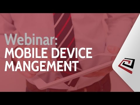 What Your Company Needs To Know About Mobile Device Management