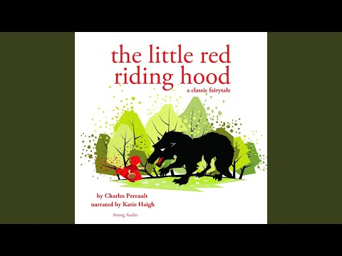 Little Red Riding Hood, A Charles Perrault Fairytale