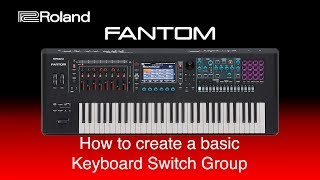 Roland Fantom - How to create a basic Keyboard Switch Group