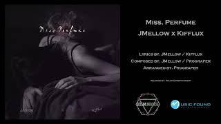 JMellow x Kifflux - Miss.Perfu…