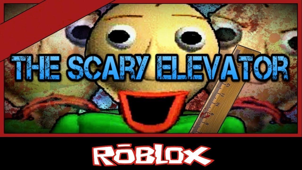 The Nightmare Elevator By Bigpower1017 Roblox Youtube - Baldi The Scary Elevator By Mrnotsohero Roblox Youtube