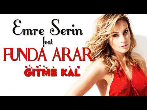 Emre Serin feat Funda Arar - Gitme Kal