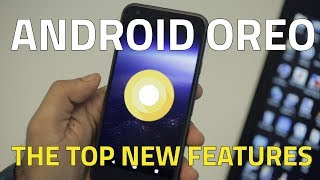 Android Oreo: Best New Features in the Latest Android OS