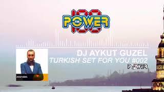 DJ AYKUT GUZEL - POWER FM TURKISH SET FOR YOU #002 (DEEPHOUSE)