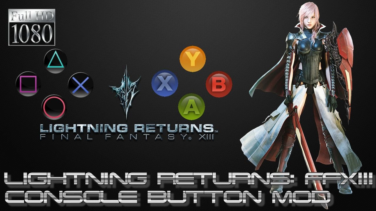 Lightning Returns: Final Fantasy XIII PC - Tutorial Console Buttons  Mod/Installation [1080p 60fps]