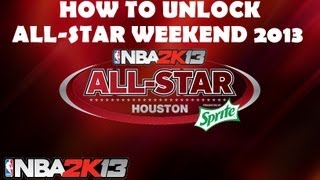 NBA 2K13 | Sprite All Star Weekend Houston 2013 - How To Unlock The All Star Weekend On NBA 2K13