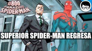 superior spider man regresa 2018 the amazing spiderman 800 final comic narrado