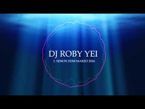 1. Sesion EDM DJ Roby Yei 3/3/2016