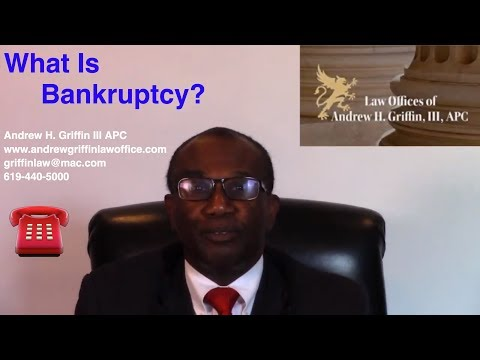 What Is Bankruptcy? - www.andrewgriffinlawoffice.com San Diego Bankruptcy Attorney