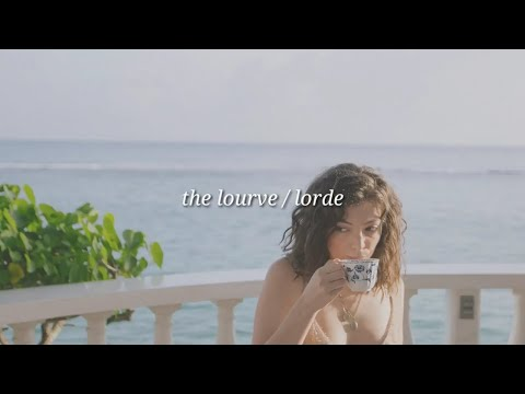 Lorde - The Louvre (Lyrics)