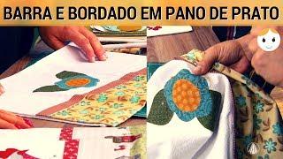 BARRA E BORDADO EM PANO DE PRATO: RENDA EXTRA