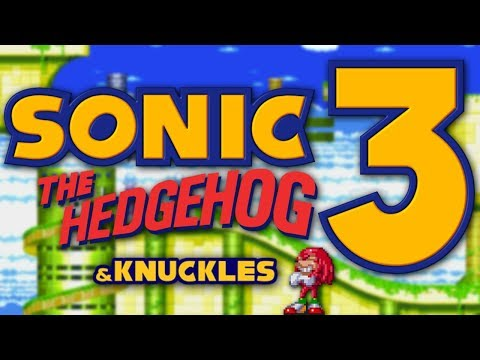 Sonic the Hedgehog 3 Retrospective (& Knuckles)