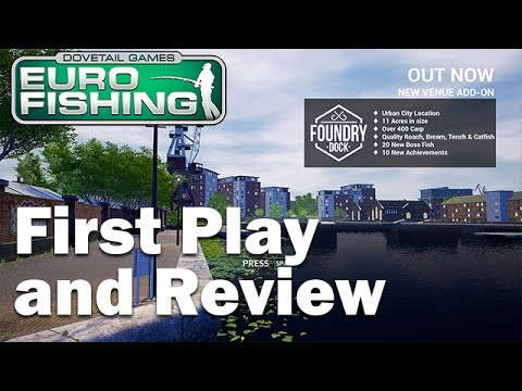 Dovetail Games Euro Fishing - NEW Foundry Dock First Play - Includes 5 Boss Captures (Xbox One & PC)