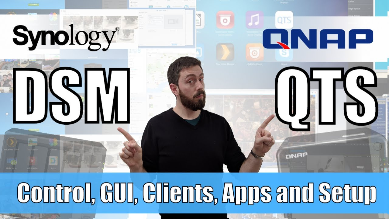 Download Synology DSM vs QNAP QTS - Control, GUI, Access, Apps and Customization
