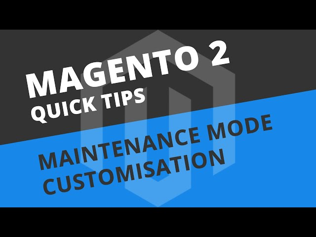 Customise the Maintenance Mode Page - Magento 2 Tutorial