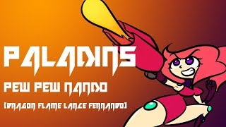 PALADINS- Pew Pew Nando! [Dragon Flame Lance Fernando]