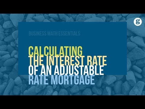 Calculating The Interest Rate Of An Adjustable Rate Mortgage