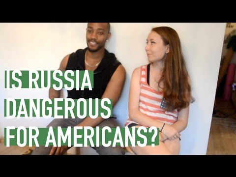 Is Russia dangerous for Americans to come?