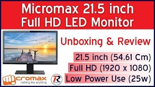 Unboxing & Full Review Micromax 21.5 inch Full HD (1920 x 1080) MM215FH76 54 61 Cm LED Monitor