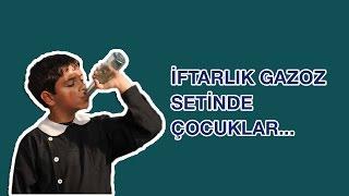İFTARLIK GAZOZ SETİNDE ÇOCUKLAR