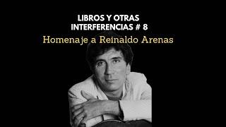 Reseña de la obra del escritor cubano Reinaldo ArenasLibros y otras interferencias # 8