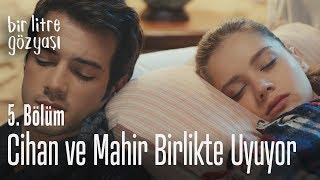 Cihan ve Mahir birlikte uyuyor - Bir Litre Gözyaşı 5. Bölüm