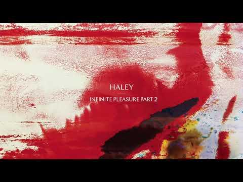 HALEY - Infinite Pleasure Part 2 (Official Audio)