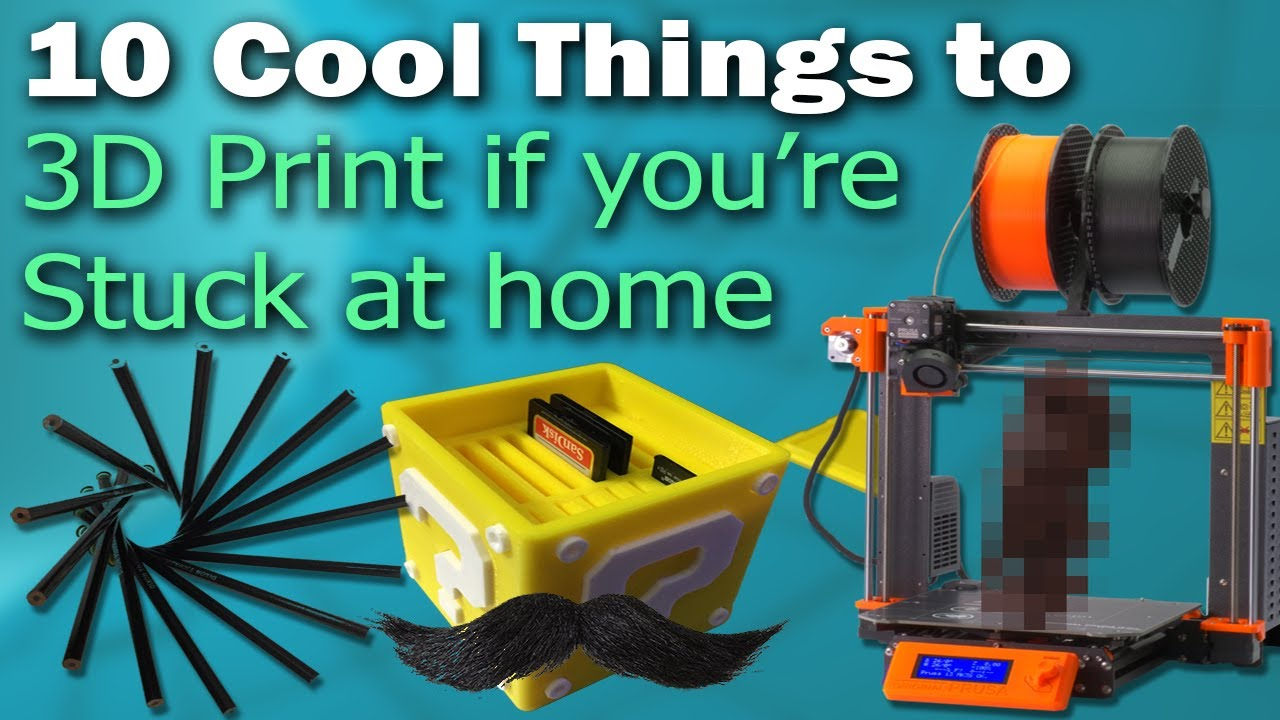 10 Cool Things to 3D Print while you're Stuck Indoors