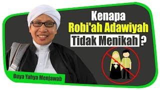Download lagu Kenapa Robi'ah Adawiyah Tidak Menikah? - Buya Yahya Menjawab