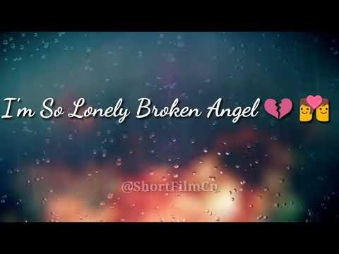 I'm so lonely broken angel ||love song||short lyrics WhatsApp status
