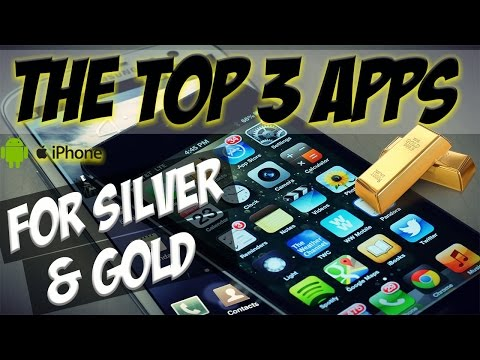 The Top 3 Android & IPhone Apps For Buying Gold & Silver Bullion!!